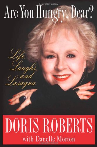 Are You Hungry, Dear?: Life, Laughs, and Lasagna: Roberts, Doris