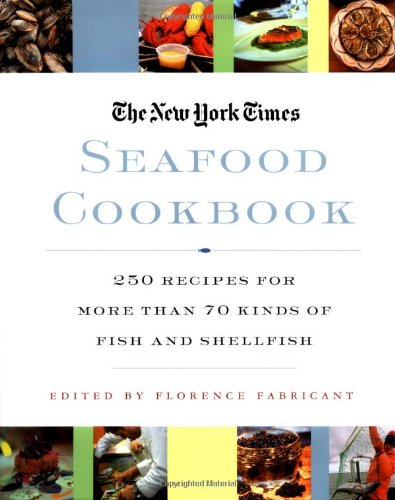 The New York Times Seafood Cookbook: 250: St. Martin's Press