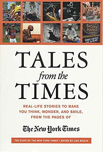 9780312312336: Tales from the Times: Real-Life Stories to Make You Think, Wonder, and Smile, from the Pages of The New York Times