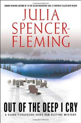 Out of the Deep I Cry (Clare Fergusson/Russ Van Alstyne Mysteries): Spencer-Fleming, Julia