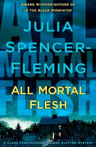 All Mortal Flesh: Spencer-Fleming, Julia *Author SIGNED!*