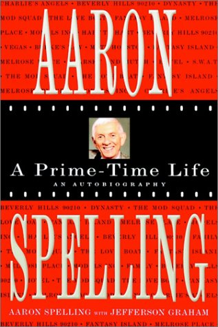 9780312313449: Aaron Spelling: A Prime Time Life