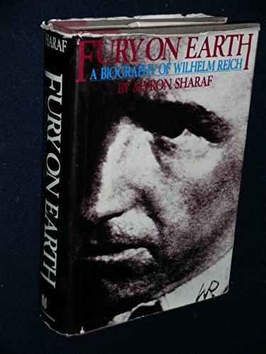 9780312313708: Fury on Earth: A Biography of Wilhelm Reich