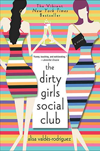 The Dirty Girls Social Club Valdes-Rodriguez, Alisa: Valdes-Rodriguez, Alisa