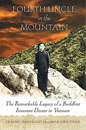 9780312314316: Fourth Uncle in the Mountain: The Remarkable Legacy of a Buddhist Itinerant Doctor in Vietnam
