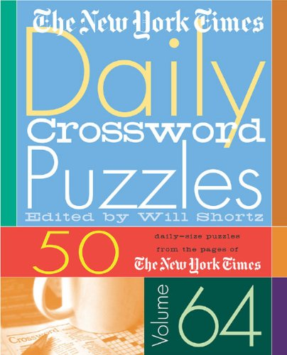 The New York Times Daily Crossword Puzzles Volume 64: 50 Daily-Size Puzzles from the Pages of The New York Times