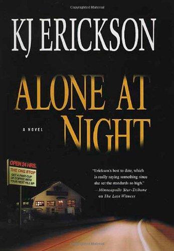 Alone At Night: Erickson, K. J.