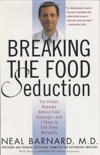 9780312314934: Breaking the Food Seduction: The Hidden Reasons Behind Food Cravings---And 7 Steps to End Them Naturally