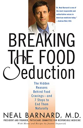 9780312314941: Breaking the Food Seduction: The Hidden Reasons Behind Food Cravings---And 7 Steps to End Them Naturally