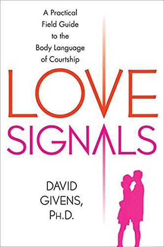 9780312315061: Love Signals: A Practical Field Guide to the Body Language of Courtship
