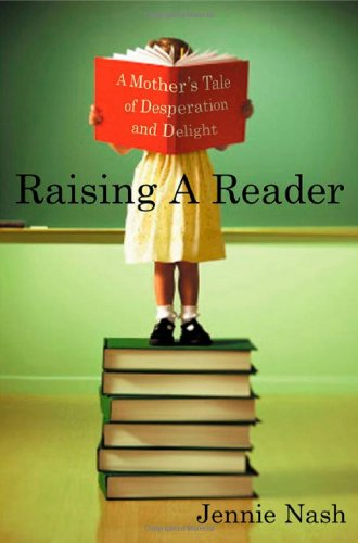 9780312315344: Raising a Reader: A Mother's Tale of Desperation and Delight