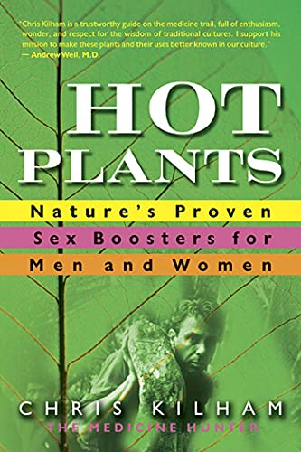 9780312315399: Hot Plants: Nature's Proven Sex Boosters for Men and Women