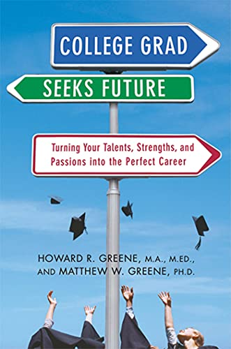 9780312315429: College Grad Seeks Future: Turning Your Talents, Strengths, and Passions into the Perfect Career