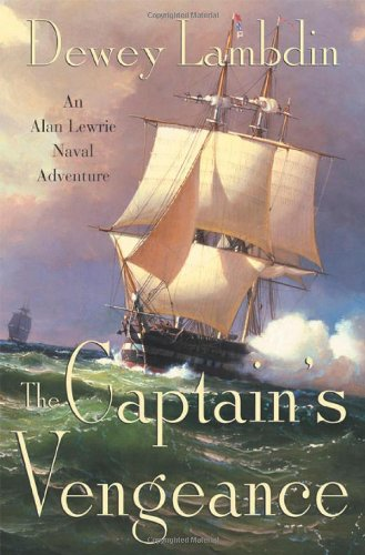 THE CAPTAIN'S VENGEANCE: An Alan Lewrie Naval Adventure