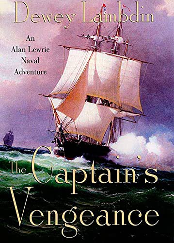 9780312315504: The Captain's Vengeance: An Alan Lewrie Naval Adventure (Alan Lewrie Naval Adventures)