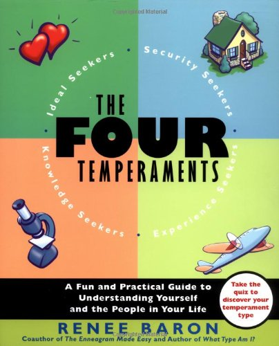 The Four Temperaments: A Fun and Practical Guide to Understanding Yourself and the People in Your ...