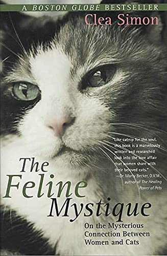 9780312316105: The Feline Mystique: On the Mysterious Connection Between Women and Cats