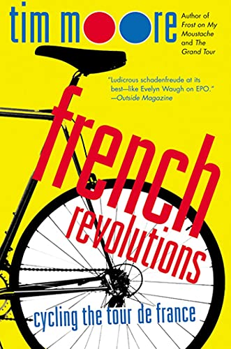 9780312316129: French Revolutions: Cycling the Tour de France