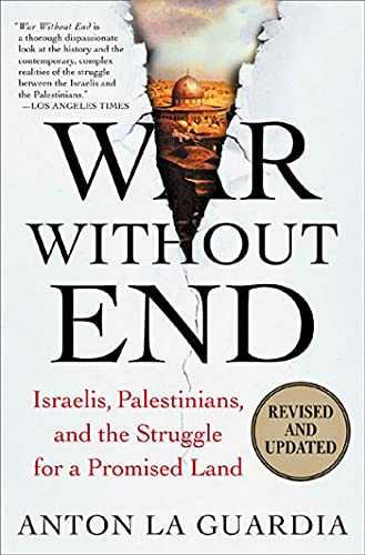9780312316334: War Without End: Israelis, Palestinians, and the Struggle for a Promised Land