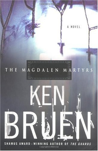 The Magdalen Martyrs (Jack Taylor Series): Bruen, Ken