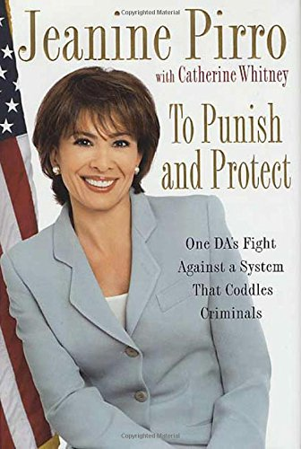 9780312316495: To Punish and Protect: A DA's Fight Against a System That Coddles Criminals