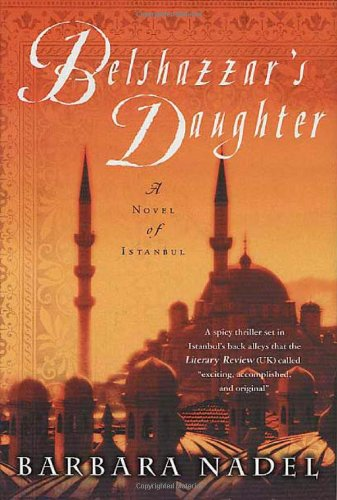 Belshazzar's Daughter: A Novel of Istanbul (Novels of Istanbul): Nadel, Barbara