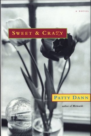 Sweet & Crazy: Patty Dann