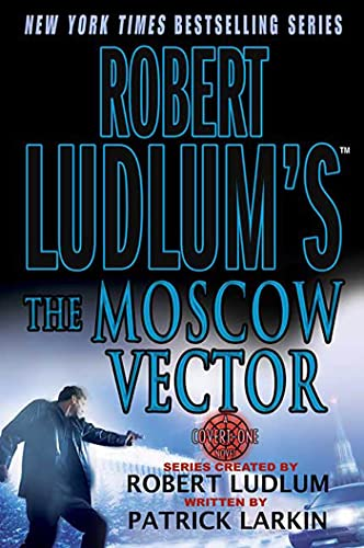 9780312316778: Robert Ludlum's The Moscow Vector: A Covert-One Novel