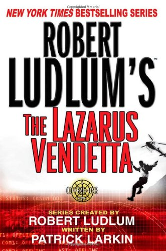 9780312316792: Robert Ludlum's The Lazarus Vendetta: A Covert-One Novel