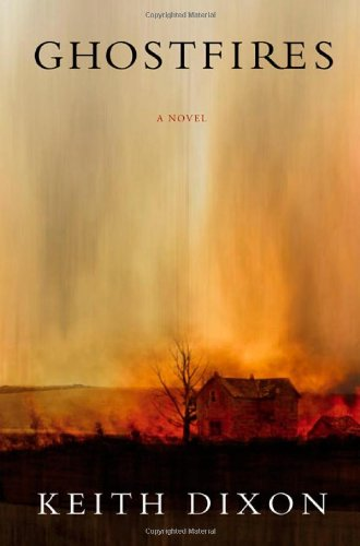 Ghostfires (Signed First Edition): Keith Dixon