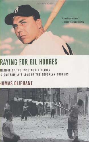 Praying for Gil Hodges: A Memoir of the 1955 World Series and One Family's Love of the Brooklyn D...