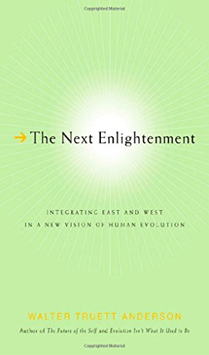 9780312317690: The Next Enlightenment: Integrating East and West in a New Vision of Human Evolution