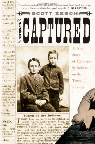 9780312317874: The Captured: A True Story of Abduction by Indians on the Texas Frontier