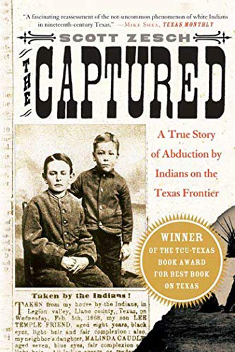 9780312317898: The Captured: A True Story of Abduction by Indians on the Texas Frontier