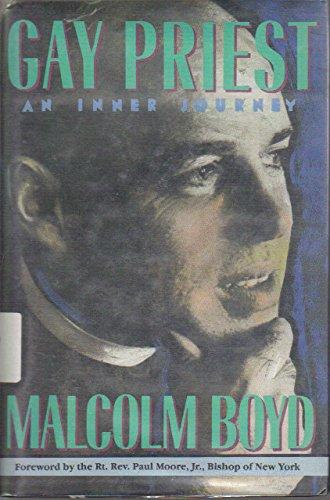 Gay Priest: An Inner Journey: Boyd, Malcolm