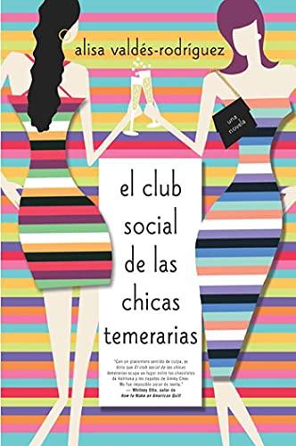 9780312318123: Club Social de Las Chicas Temerarias: Una Novela (Spanish Edition of the Dirty Girls Social Club)