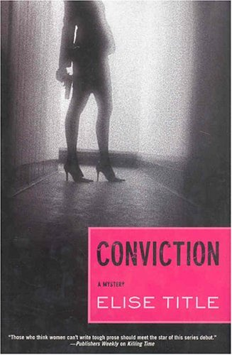 Conviction: A Mystery: Title, Elise