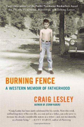 9780312318468: Burning Fence: A Western Memoir of Fatherhood