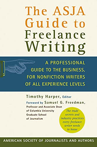 9780312318529: The ASJA Guide to Freelance Writing: A Professional Guide to the Business, for Nonfiction Writers of All Experience Levels