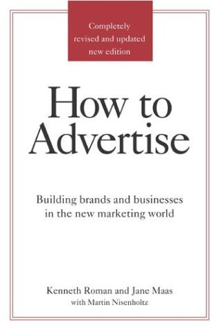 How to Advertise : Building Brands and: Martin Nisenholtz; Jane
