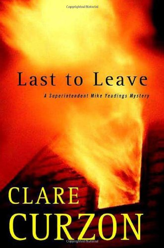 Last to Leave: A Superintendent Mike Yeadings Mystery: Curzon, Clare