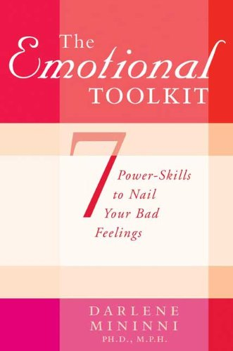 9780312318871: The Emotional Toolkit: Seven Power-Skills to Nail Your Bad Feelings