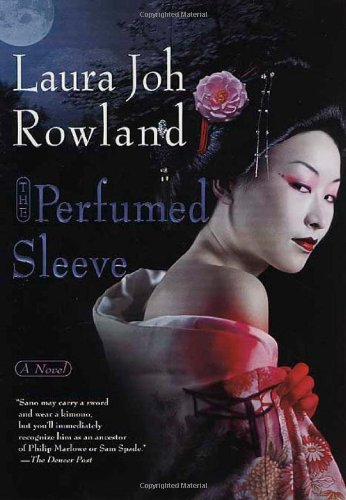 The Perfumed Sleeve: A Novel (Sano Ichiro Mystery) (0312318898) by Laura Joh Rowland