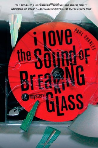 9780312319021: I Love the Sound of Breaking Glass