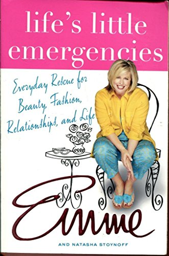Life's Little Emergencies (Special Market Edition): Everyday Rescue for Beauty, Fashion, Relationships, and Life (0312319053) by Emme Aronson; Natasha Stoynoff