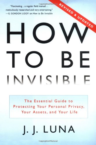 9780312319069: How to Be Invisible: The Essential Guide to Protecting Your Personal Privacy, Your Assets, and Your Life