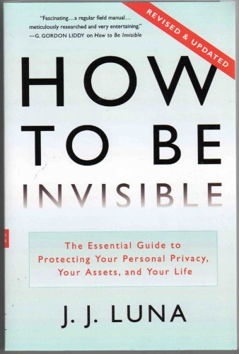 9780312319069: Revised & Updated Softcover Edition of How to Be Invisible (The Essential guide to Protecting Your Personal Privacy, Your Assets, and Your Life.)