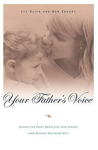 9780312319212: Your Father's Voice: Letters for Emmy about Life with Jeremy--And Without Him After 9/11