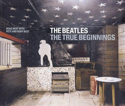9780312319250: The Beatles: The True Beginnings