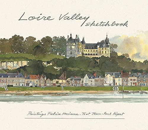 Loire Valley Sketchbook: Jean-Paul Pigeat, Fabrice Moireau